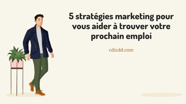 5 stratégies marketing pour trouver un emploi