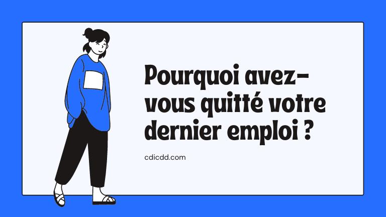 Pourquoi avez-vous quitté votre dernier emploi ?