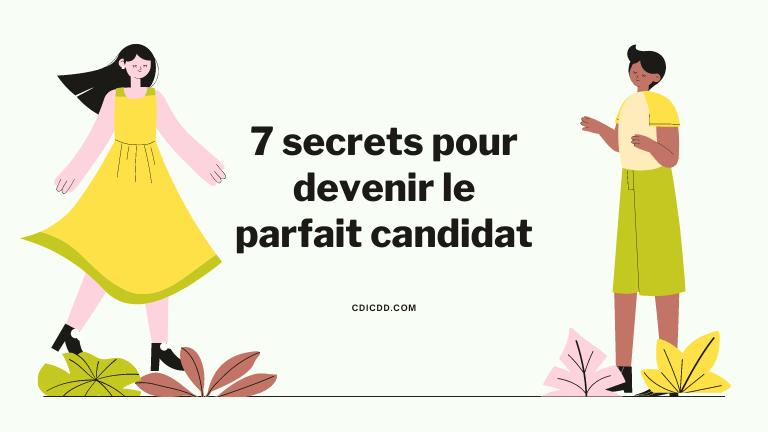 7 secrets pour devenir le parfait candidat !